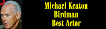 2015 Oscar Nominee - Michael Keaton - Best Actor - Birdman