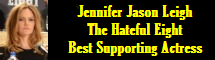2016 Oscar Nominee - Jennifer Jason Leigh - Best Supporting Actress - The Hateful Eight