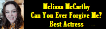 Melissa McCarthy - Can You Ever Forgive Me? - Best Actress 2019