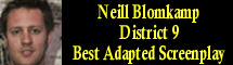 2010 Oscar Nominee - Neill Blomkamp - Best Adapted Screenplay - District 9