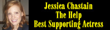 2012 Oscar Nominee - Jessica Chastain - Best Supporting Actress - The Help