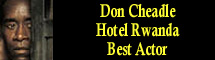2005 Oscar Nominee - Don Cheadle - Best Actor - Hotel Rwanda