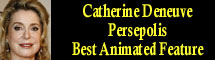 2008 Oscar Nominee - Catherine Deneuve - Best Animated Feature - Persepolis