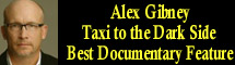 2008 Oscar Nominee - Alex Gibney - Best Documentary Feature - Taxi to the Dark Side