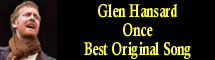 2008 Oscar Nominee - Glen Hansard - Best Original Song - Once