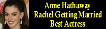 2009 Oscar Nominee - Anne Hathaway - Best Actress - Rachel Getting Married