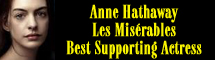 2013 Oscar Nominee - Anne Hathaway - Best Supporting Actress - Les Mis�rables