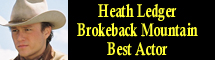 2006 Oscar Nominee - Heath Ledger - Best Actor - Brokeback Mountain