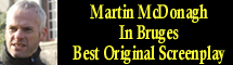 2009 Oscar Nominee - Martin McDonagh - Best Original Screenplay - In Bruges