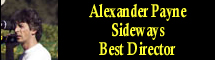 2005 Oscar Nominee - Alexander Payne - Best Director - Sideways
