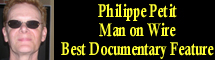2009 Oscar Nominee - Philippe Petit - Best Documentary Feature - Man on Wire