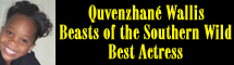 2013 Oscar Nominee - Quvenzhan� Wallis - Best Actress - Beasts of the Southern Wild