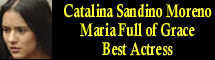 2005 Oscar Nominee - Catalina Sandino Moreno - Best Actress - Maria Full of Grace
